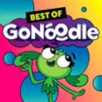Cover image for Best of GoNoodle [sound recording] / GoNoodle Records/Decca Family.