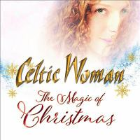 Cover image for The magic of Christmas [sound recording] / Celtic Woman.