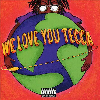 Cover image for We love you Tecca [sound recording] / Lil Tecca.