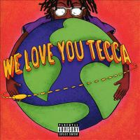 Cover image for We love you Tecca [sound recording] / Lil Tecca.