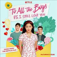 Cover image for To all the boys, P.S. I still love you [sound recording] : music from the Netflix film.