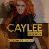 Cover image for If it wasn't for you [sound recording] / Caylee Hammack.