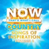 Cover image for NOW that's what I call country songs of inspiration. Volume 2 [sound recording].