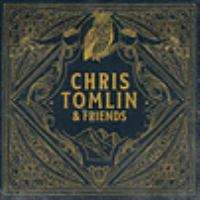 Cover image for Chris Tomlin & friends [sound recording].