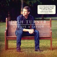 Cover image for I serve a Savior [sound recording] / Josh Turner.