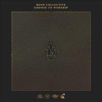 Imagen de portada para Choose to worship [sound recording] / Rend Collective.