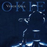 Cover image for Okie [sound recording] / Vince Gill.