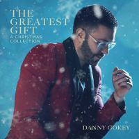 Imagen de portada para The greatest gift [sound recording] : a Christmas collection / Danny Gokey.