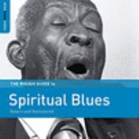 Imagen de portada para The rough guide to spiritual blues [sound recording] : reborn and remastered.