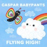 Cover image for Flying high! [sound recording] / Caspar Babypants.