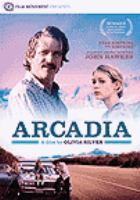 Cover image for Arcadia / a Poisson Rouge Pictures/Dviant Films production in association with Madrose Productions/Shrink Media Entertainment/Whitewater Films ; producer, Jai Stefan ; written & directed by Olivia Silver.