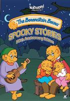 Cover image for The Berenstain Bears. Spooky stories / director, Gary Hurst ; producer, Jan Berenstain, Stan Berenstain.