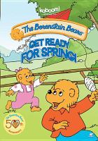 Cover image for The Berenstain Bears. Get ready for Spring / producer, Stan Berenstain ; director, Gary Hurst.