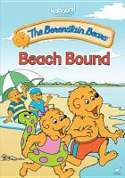 Cover image for The Berenstain Bears. Beach bound / producer, Stan Berenstain ; director, Gary Hurst.