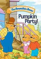 Cover image for The Berenstain Bears. Pumpkin party / Nelvana Limited ; Agogo Entertainment Limited ; directed by Gary Hurst ; producer, Stan Berenstain.