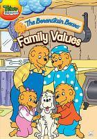 Cover image for The Berenstain Bears. Family values / Nelvana.