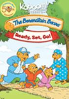 Cover image for The Berenstain Bears. Ready, set, go! / producer, Stan Berenstain ; director, Gary Hurst.