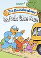Cover image for The Berenstain Bears. Catch the bus.