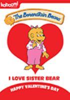 Cover image for Berenstain Bears. I love sister bear.