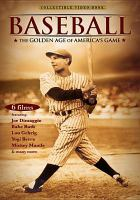 Cover image for Baseball : the Golden age of America's game / written & directed by Marino Amoruso ; produced by Myra Weinstein and Michael Stramiello.