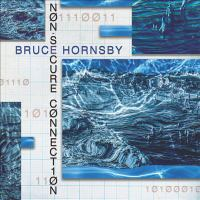 Cover image for Non-secure connection [sound recording] / Bruce Hornsby.