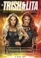 Cover image for Trish & Lita : best friends, better rivals.