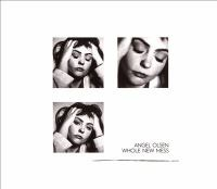 Cover image for Whole new mess [sound recording] / Angel Olsen.