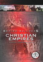 Cover image for Empire builders. Christian empires : Byzantium, crusaders and Venice.