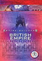 Cover image for Empire builders. British Empire / Pilot Film and Television Productions.