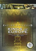Cover image for Empire builders. Kings of Europe : France, the Austro Hungarians & The Russian Tsars.