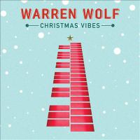 Cover image for Christmas vibes [sound recording] / Warren Wolf.