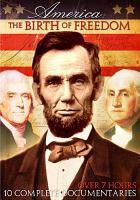 Cover image for America : the birth of freedom / Dan Dalton Productions.