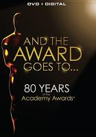 Cover image for And the award goes to ... 80 years of the Academy Awards.
