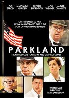 Cover image for Parkland / Exclusive Media presents in association with The American Film Company and Millennium Entertainment a Playtone/Exclusive Media production ; produced by Tom Hanks, Gary Goetzman, Bill Paxton, Nigel Sinclair, Matt Jackson ; written and directed by Peter Landesman.