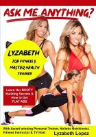 Cover image for Ask me anything? : Lyzabeth, top fitness & master health trainer / Stornoway Productions.
