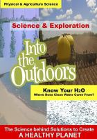 Cover image for Into the outdoors. Know your H2O : where does clean water come from?