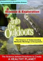 Cover image for Into the outdoors. The science of understanding wetlands workings & ecosystems.