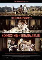 Cover image for Eisenstein in Guanajuato / Submarine, Fu Works & Paloma Negra Films present ; in co-production with Edith Film, Potemkino, Mollywood ; in association with VPRO, YLE, ZDF/Arte ; a film by Peter Greenaway ; producers, Bruno Felix, Femke Wolting, San Fu Maltha, Cristina Velasco L. ; written and directed by Peter Greenaway.