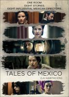 Cover image for Tales of Mexico / written by Maria Diego Hernández ; dreicted by Carlos Carrera, Daniel Giménez Cacho, Carlos Boada, Ernesto Contreras, Alfonso Pineda-Ulloa, Alejandro Valle, Iván Ávila Dueńas, Natalia Beristáin.