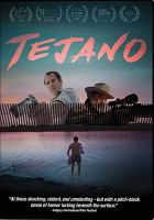 Cover image for Tejano / produced, directed & shot by David Blue Garcia ; screenplay by Kyle Bogart ; a Conquistador, LLC production.