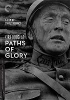 Cover image for Paths of glory / screenplay by Stanley Kubrick, Calder Willingham and Jim Thompson ; directed by Stanley Kubrick ; produced by James B. Harris ; a Bryna production.