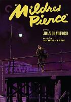 Cover image for Mildred Pierce / Warner Bros. Pictures Inc. presents ; a Warner Bros.-First National picture ; screen play by Ranald MacDougall ; produced by Jerry Wald ; directed by Michael Curtiz.