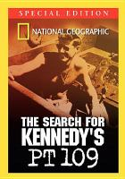 Cover image for The search for Kennedy's PT 109 / National Geographic ; producer/writer, Peter Getzels.