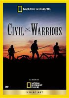 Cover image for Civil warriors / produced by Wide-Eyed Entertainment for National Georgraphic Channel.