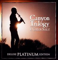 Cover image for Canyon trilogy [sound recording] / R. Carlos Nakai.