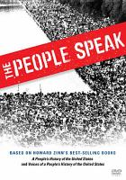 Cover image for The people speak / Giant Interactive ; Voices of a People's History ; produced by Matt Damon, Josh Brolin, Chris Moore, Anthony Arnove, and Howard Zinn ; co-directed by Chris Moore, Anthony Arnove, and Howard Zinn.