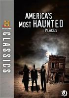 Cover image for America's most haunted places / produced by Greystone Communications, Inc. for the History Channel.