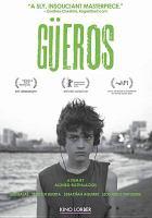 Cover image for Güeros / Instituto Mexicana de Cinematografía (IMCINE) ; a Cine Caníbal presentation ; una película de Alonso Ruizpalacios ; produdica por Ramiro Ruiz ; escrita por Alonso Ruizpalacios, Gibrán Portela.