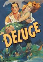 Cover image for Deluge / Radio Pictures presents a Kelly Bischoff Saal production ; screenplay, John Goodrich and Warren B. Duff ; directed by Felix E. Feist.