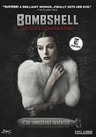 Cover image for Bombshell : the Hedy Lamarr story / Reframed Pictures presents ; produced by Reframed Pictures in association with American Masters Pictures, Submarine Entertainment, and Artemis Rising ; a film by Alexandra Dean ; written and directed by Alexandra Dean ; produced by Adam Haggiag, Alexandra Dean ; producer, Katherine Drew.
